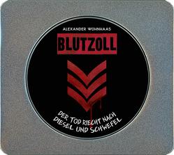 Blutzoll (Metallbox-Edition) von Wohnhaas,  Alexander