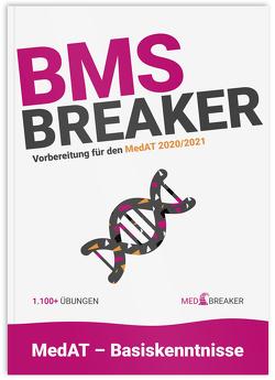 BMS-Breaker – MedAT 2020/2021, Medizin studieren Österreich Medizintest von Altendorfer,  Alexander, Gmainer,  Daniel, Leitner,  Miriam, Marktl,  Annika, Neulinger,  Michael, Reiter,  Magdalena, Strohhofer,  Christoph, Verlag,  Breaker