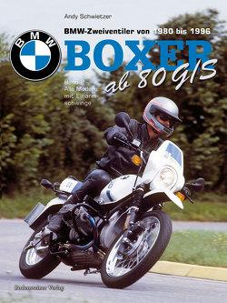 BMW Boxer ab R80 G/S von Reiss,  Werner R, Schwietzer,  Andy