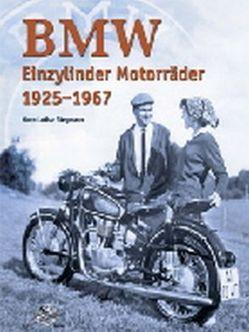 BMW Einzylinder Motorräder 1925-1967 von Stegmann,  Lothar