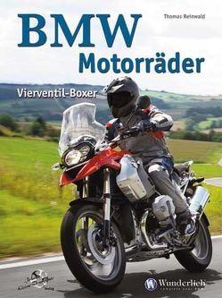 BMW Motorräder Vierventil-Boxer von Reinwald,  Thomas