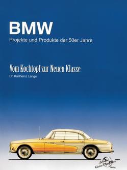 BMW Projekte und Produkte der 50er Jahre von Lange,  Karlheinz