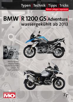 BMW R1200GS / Adventure wassergekühlt ab Baujahr 2013 von Jung,  Thomas