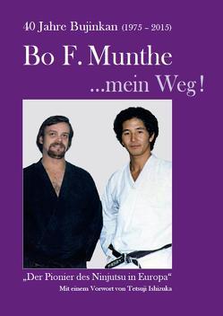 Bo F. Munthe …mein Weg! von Munthe,  Bo F.