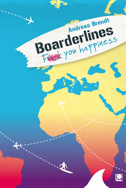 Boarderlines – Fuck You Happiness von Brendt,  Andreas