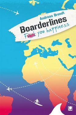 Boarderlines – Fuck You Happiness von Brendt,  Andreas