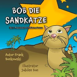Bob die Sandkatze von Bonkowski,  Frank, Bonkowski,  Jubilee
