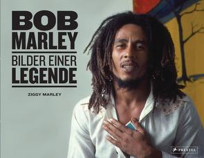 Bob Marley: Bilder einer Legende. Mit vielen unveröffentlichten Bildern aus dem Familienarchiv. von Marley,  Bob, Marley,  David Ziggy