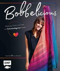 BOBBELicious – Kleidung, Tücher und mehr mit Farbverlaufsgarnen häkeln von Blumhofer,  Susan, Gradt,  Katja
