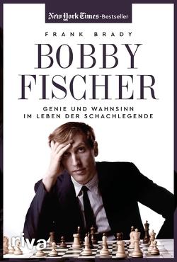 Bobby Fischer von Brady,  Frank