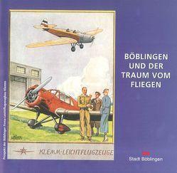 Böblingen und der Traum vom Fliegen von Dorn,  Wolf-Dieter, Eberhard,  Carola, Scholz,  Günter, Vogelsang,  Alexander