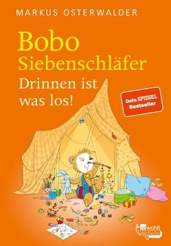 Bobo Siebenschläfer. Drinnen ist was los! von Boehlke,  Dorothee, Osterwalder,  Markus