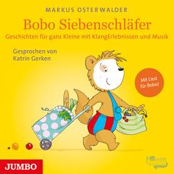 Bobo Siebenschläfer. Geschichten für ganz Kleine mit KlangErlebnissen und Musik von Gerken,  Katrin, Osterwalder,  Markus