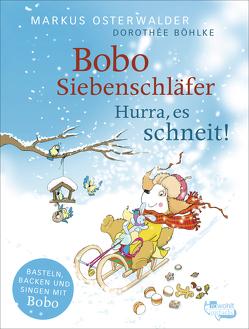 Bobo Siebenschläfer: Hurra, es schneit! von Boehlke,  Dorothee, Osterwalder,  Markus