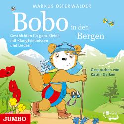 Bobo Siebenschläfer in den Bergen. von Gerken,  Katrin, Osterwalder,  Markus