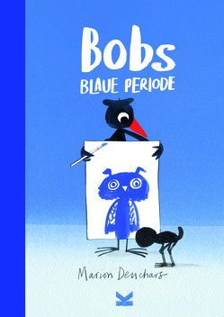 Bobs Blaue Periode von Deuchars,  Marion, Pasquay,  Sarah