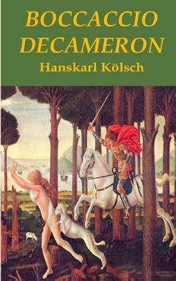 Boccaccio – Decameron – erotische Novellen – Interpretation von Kölsch,  Hanskarl