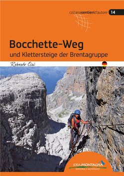 Bocchette-Weg und Klettersteige der Brenta-Gruppe von Ciri,  Roberto