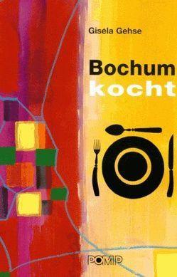 Bochum kocht von Gehse,  Gisela