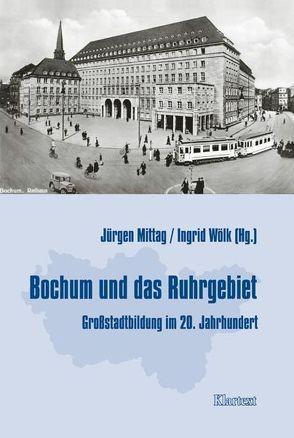 Bochum und das Ruhrgebiet von Mittag,  Jürgen, Wölk,  Ingrid