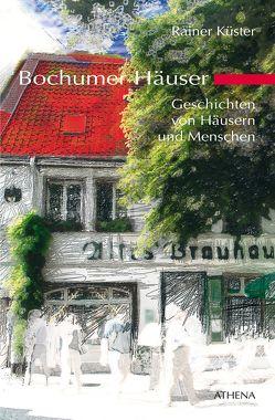 Bochumer Häuser von Kaeufer,  Hugo E, Küster,  Rainer
