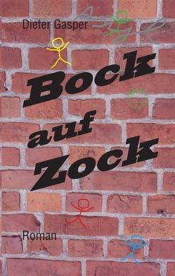 Bock auf Zock von Gasper,  Dieter