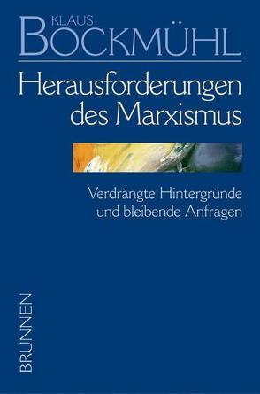 Bockmühl-Werkausgabe / Herausforderungen des Marxismus von Bockmühl,  Klaus, Mayer,  Rainer