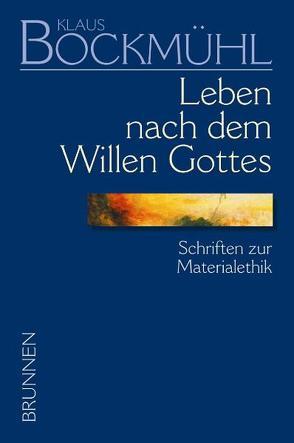 Bockmühl-Werkausgabe / Leben nach dem Willen Gottes von Bockmühl,  Klaus, Mayer,  Rainer