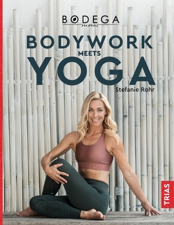 Bodega Moves® – Bodywork meets Yoga von Rohr,  Stefanie