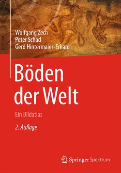 Böden der Welt von Hintermaier-Erhard,  Gerd, Schad,  Peter, Zech,  Wolfgang