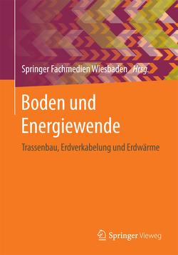 Boden und Energiewende von Dehner,  Ulrich, Feldwisch,  Norbert, Heimann,  Ursula, Madena,  Kirsten, Sabel,  Martin, Trinks,  Steffen, Wessolek,  Gerd