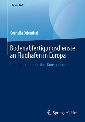 Bodenabfertigungsdienste an Flughäfen in Europa von Odenthal,  Cornelia
