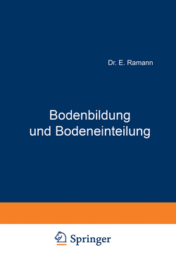 Bodenbildung und Bodeneinteilung von Ramann,  E.