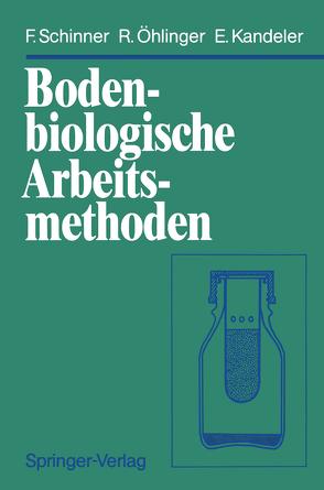 Bodenbiologische Arbeitsmethoden von Kandeler,  Ellen, Öhlinger,  Richard, Schinner,  Franz