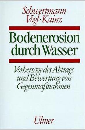 Bodenerosion durch Wasser von Kainz,  M, Schwertmann,  U, Vogl,  W