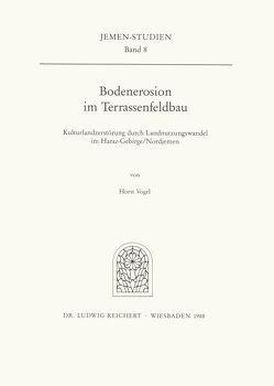 Bodenerosion im Terrassenfeldbau (Nordjemen) von Vogel,  Horst