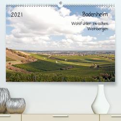 Bodenheim – Wohlfühlen zwischen Weinbergen (Premium, hochwertiger DIN A2 Wandkalender 2021, Kunstdruck in Hochglanz) von Möller,  Michael