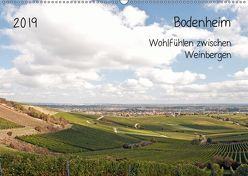 Bodenheim – Wohlfühlen zwischen Weinbergen (Wandkalender 2019 DIN A2 quer) von Möller,  Michael