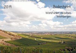 Bodenheim – Wohlfühlen zwischen Weinbergen (Wandkalender 2019 DIN A3 quer) von Möller,  Michael