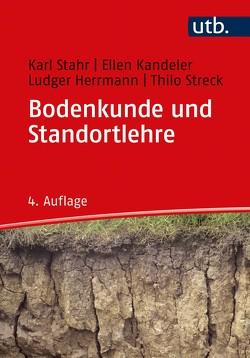 Bodenkunde und Standortlehre von Herrmann,  Ludger, Kandeler,  Ellen, Stahr,  Karl, Streck,  Thilo