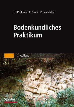 Bodenkundliches Praktikum von Blume,  Hans-Peter, Leinweber,  Peter, Stahr,  Karl