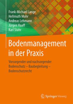 Bodenmanagement in der Praxis von Haaff,  Jürgen, Lange,  Frank-Michael, Lehmann,  Andreas, Mohr,  Hellmuth, Stahr,  Karl