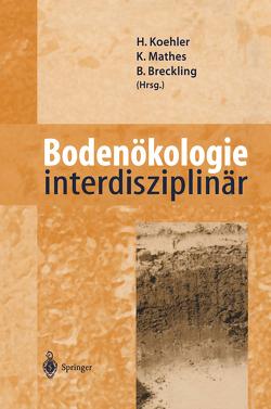 Bodenökologie interdisziplinär von Breckling,  Broder, Koehler,  Hartmut, Mathes,  Karin