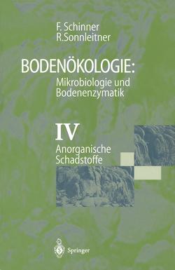 Bodenökologie: Mikrobiologie und Bodenenzymatik Band IV von Schinner,  Franz, Sonnleitner,  Renata