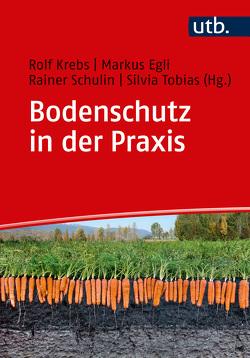 Bodenschutz in der Praxis von Egli,  Markus, Krebs,  Rolf, Schulin,  Rainer, Tobias,  Silvia