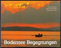 Bodensee-Begegnungen von Liebl-Kopitzki,  Waltraut, Satzer-Spree,  Susanne, Wolff-Seybold,  Hella