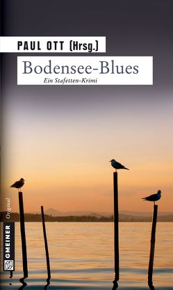 Bodensee-Blues von Burger,  Wolfgang, Devi,  Mitra, Eßer,  Angela, Höner,  Peter, Kneifl,  Edith, Kruse,  Tatjana, Lascaux,  Paul, Motz,  Jutta, Ott,  Paul, Poertner,  Stephan, Thomas,  Sabine