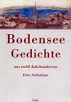 Bodensee-Gedichte aus zwölf Jahrhunderten von Hierholzer,  Christel
