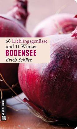 Bodensee Lieblingsgenüsse von Schütz,  Erich
