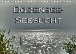 Bodensee – Seesucht (Tischkalender 2019 DIN A5 quer) von Brinker,  Sabine